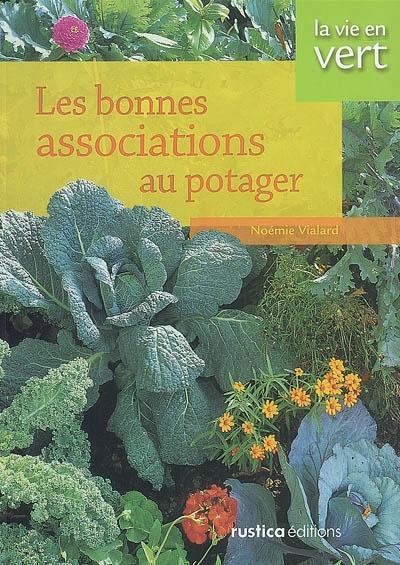 Les bonnes associations au potager | Vialard, Noémie. Auteur