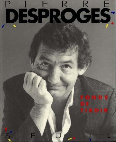Fonds de tiroir / écrit par Pierre Desproges | Desproges, Pierre. Auteur