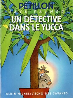 Un Détective dans le yucca   René Pétillon (1945-....). Auteur