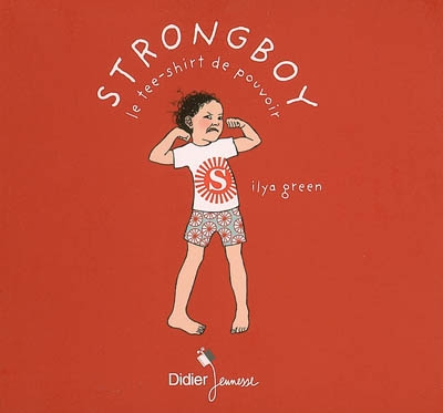 Strongboy : le tee-shirt de pouvoir / Ilya Green | Green, Ilya (1976-....). Auteur