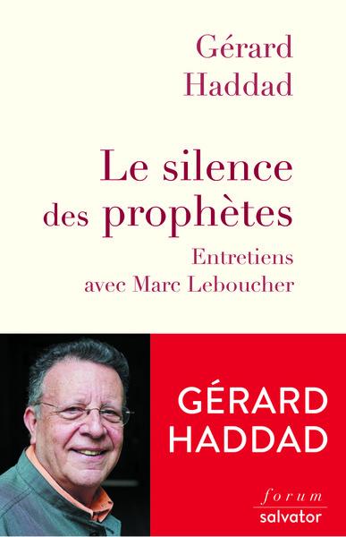 Le silence des prophètes : entretiens avec Marc Leboucher