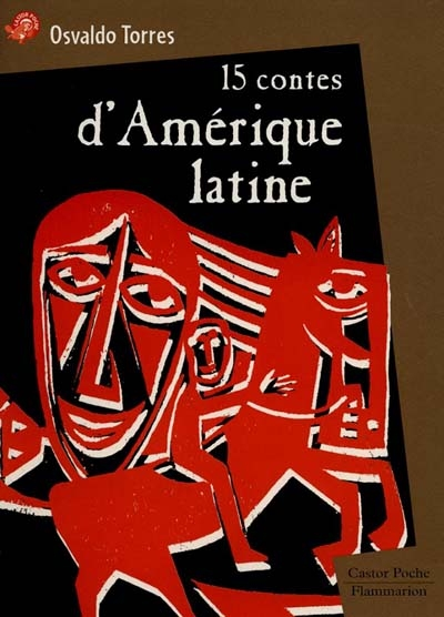 15 contes d'Amérique latine   Torrès, Osvaldo (1953-....). Auteur