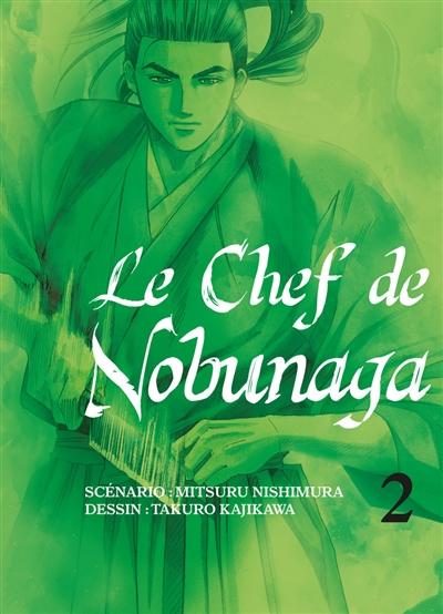 Le chef de Nobunaga. 2 | Mitsuru Nishimura (1962-....). Auteur