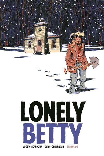 Lonely Betty / Joseph Incardona | Incardona, Joseph (1969-.....). Auteur