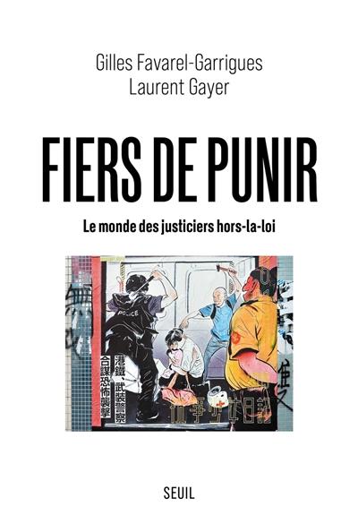 Fiers de punir : le monde des justiciers hors-la-loi