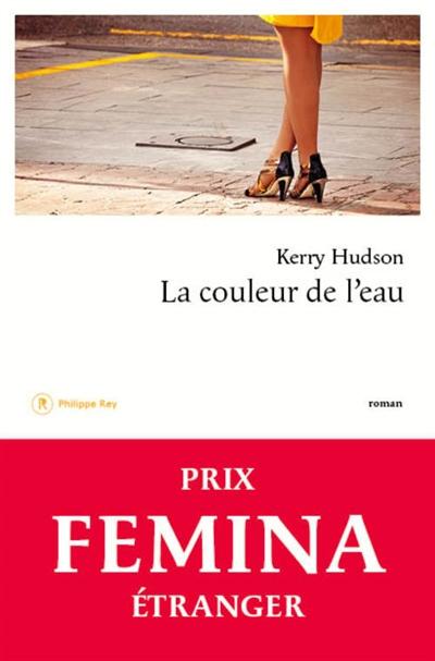 La couleur de l'eau : roman / Kerry Hudson   Hudson, Kerry (1980-....). Auteur