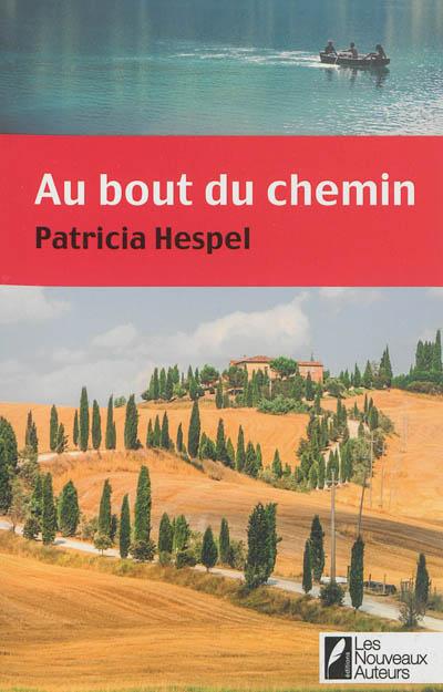Au bout du chemin / Patricia Hespel | Hespel, Patricia. Auteur