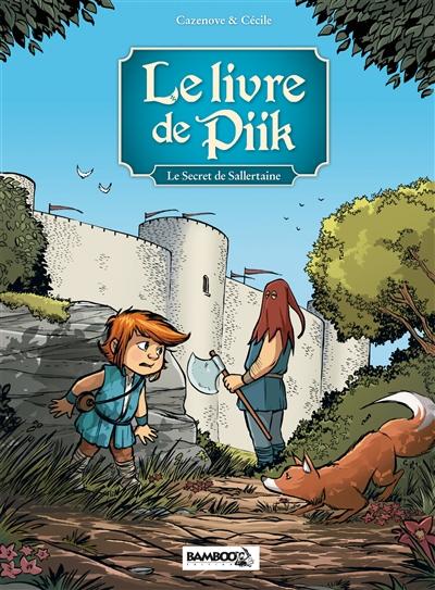 Le livre de Piik. Vol. 1. Le secret de Sallertaine