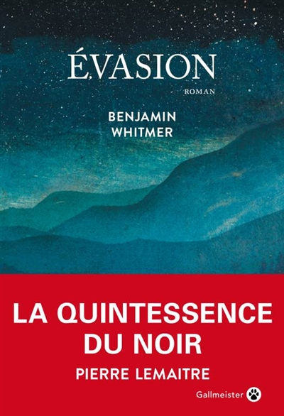 Evasion | Whitmer, Benjamin (1972-....). Auteur
