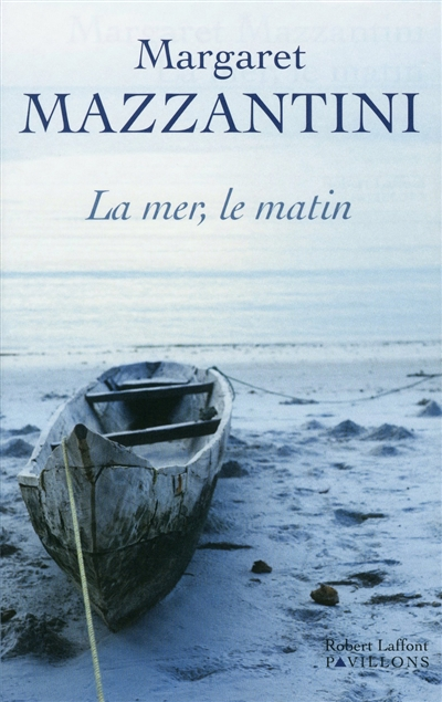 La mer, le matin | Margaret  Mazzantini (1961-....). Auteur