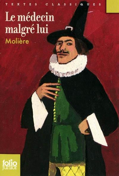 médecin malgré lui (Le)   Molière (1622-1673). Auteur
