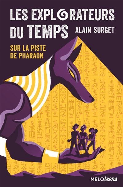 Les explorateurs du temps. Vol. 1. Sur la piste de Pharaon