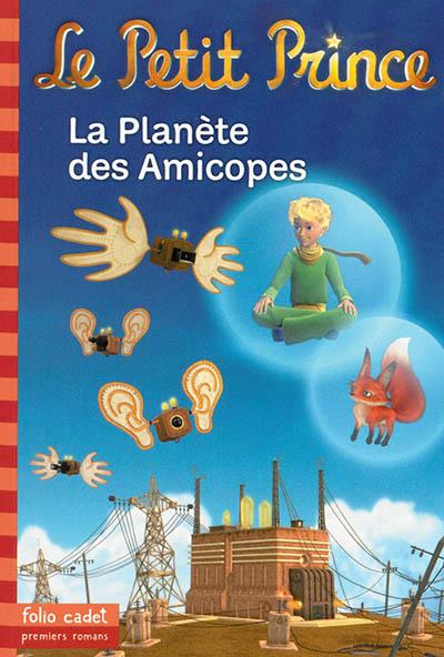 La planète des Amicopes / Fabrice Colin | Colin, Fabrice (1972-....). Auteur