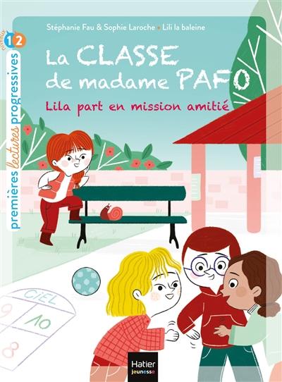 La classe de madame Pafo. Lila part en mission amitié