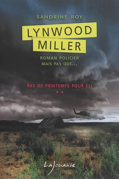 Lynwood Miller. Vol. 2. Pas de printemps pour Eli
