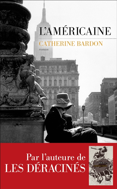 L' Américaine : roman / Catherine Bardon | Bardon, Catherine (1955-....). Auteur