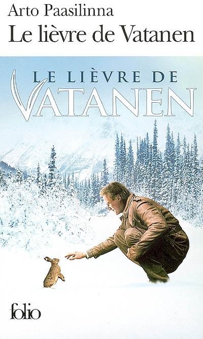 Le Lièvre de Vatanen / Arto Paasilinna | Paasilinna, Arto. Auteur