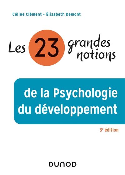Les 23 grandes notions de psychologie du développement