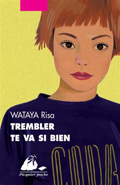 Trembler te va si bien : roman / Wataya Risa   Wataya, Risa (1984-....). Auteur