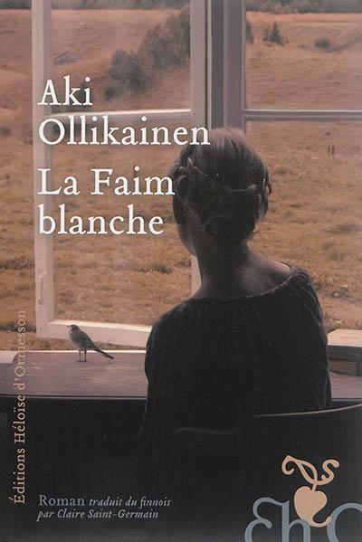 La faim blanche : roman | Ollikainen, Aki. Auteur
