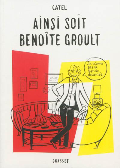 Ainsi soit Benoîte Groult | Catel. Auteur