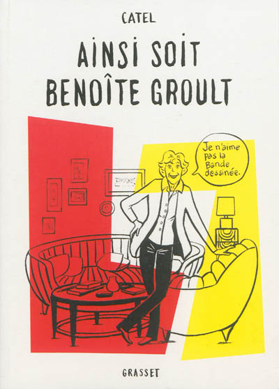 Ainsi soit Benoîte Groult | Catel (1964-....). Scénariste. Illustrateur