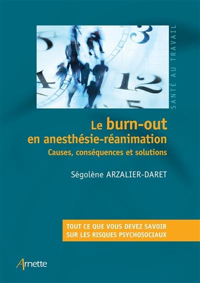 Le burn-out en anesthésie-réanimation : causes, conséquences et solutions : tout ce que vous devez savoir sur les risques psychosociaux