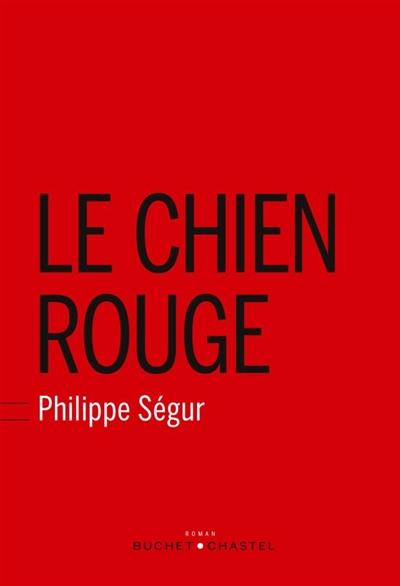 Le Chien rouge | Ségur, Philippe (1964-....). Auteur