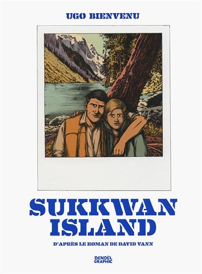 Sukkwan island : d'après le roman de David Vann / Ugo Bienvenu ; d'après le roman de David Vann ; préface de Fabrice Colin | Bienvenu, Ugo, auteur