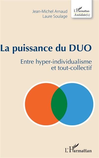 La puissance du duo : entre hyper-individualisme et tout-collectif