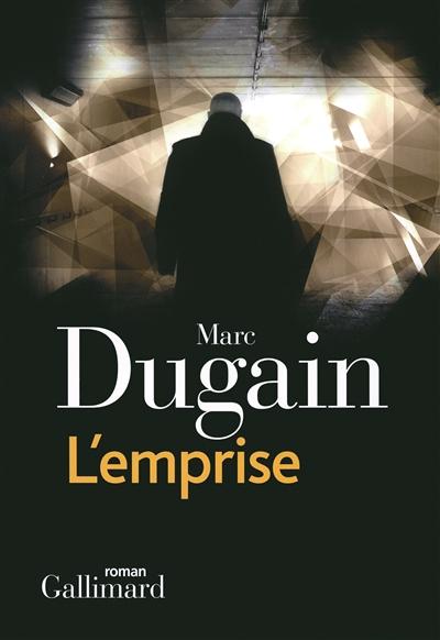 L' emprise. 1 / Marc Dugain   Dugain, Marc (1957-....). Auteur