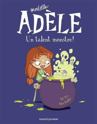 Mortelle Adèle. Vol. 6. Un talent monstre !