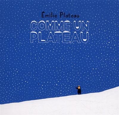 Comme un plateau / Emilie Plateau | Emilie Plateau