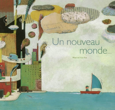 Un nouveau monde... / Muriel Kerba   Kerba-Supiot, Muriel. Auteur. Illustrateur