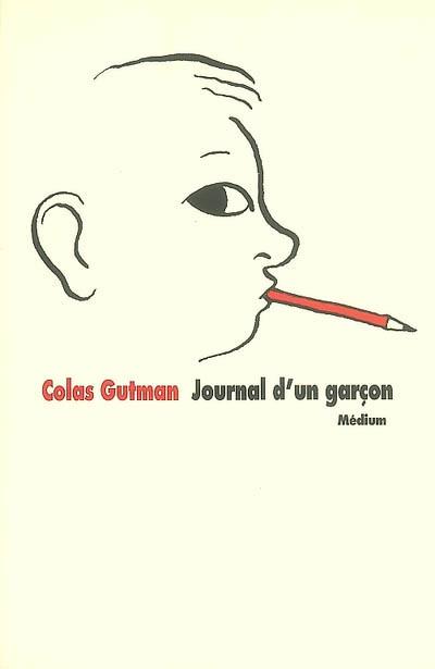 Journal d'un garçon / Colas Gutman | Gutman, Colas (1972-....). Auteur