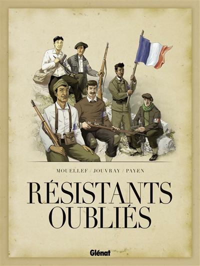Résistants oubliés | Mouellef, Kamel. Auteur