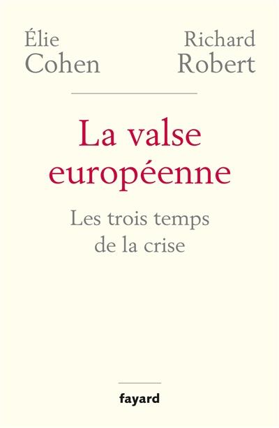La valse européenne : les trois temps de la crise