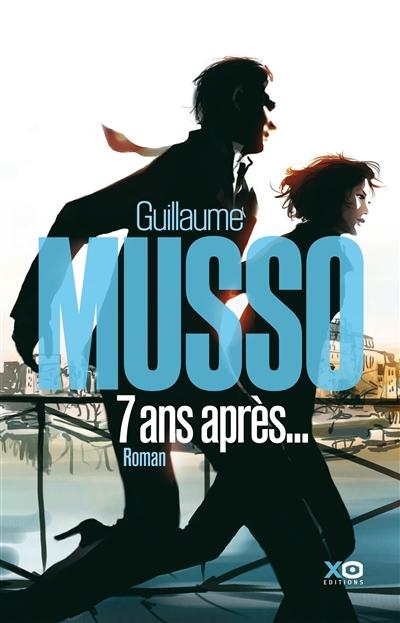 Sept ans après ... | Musso, Guillaume (1974-....). Auteur