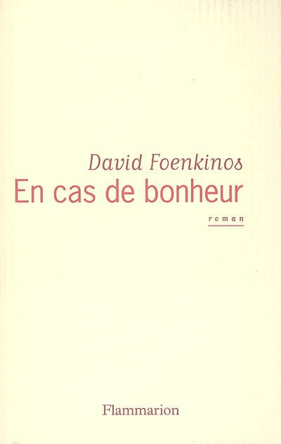 En cas de bonheur   Foenkinos, David (1974-....). Auteur