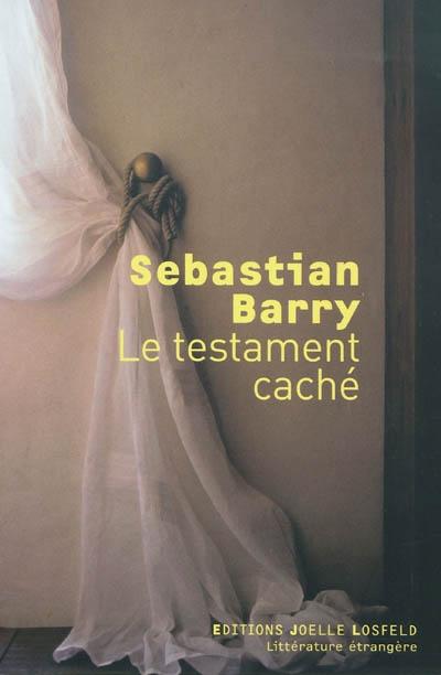 Le Testament caché / Sebastian Barry | Barry, Sebastian. Auteur