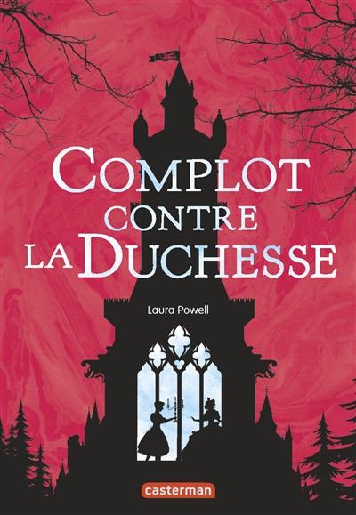 Complot contre la duchesse / Laura Powell | Powell, Laura. Auteur