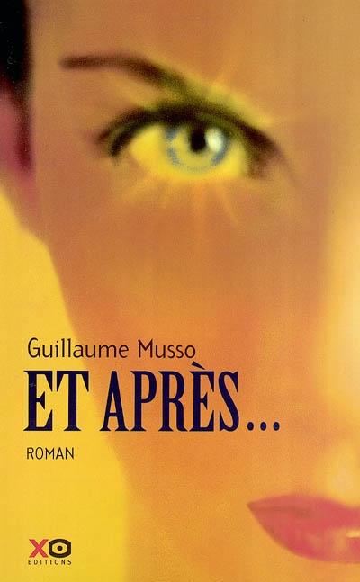 Et après | Musso, Guillaume (1974-....). Auteur