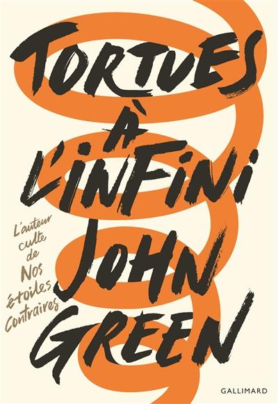 Tortues à l'infini / John Green | Green, John (1977-....). Auteur
