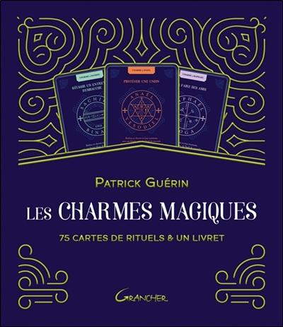 Les charmes magiques : 75 cartes de rituels & un livret