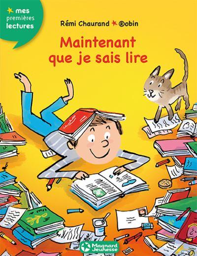 Maintenant que je sais lire   Chaurand, Rémi (1970-....). Auteur