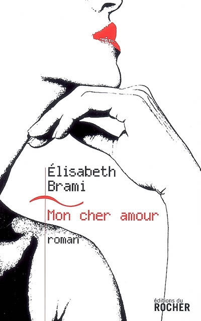 Mon cher amour / Elisabeth Brami | Brami, Elisabeth, auteur