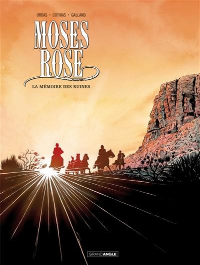 Moses Rose. Vol. 2. La mémoire des ruines