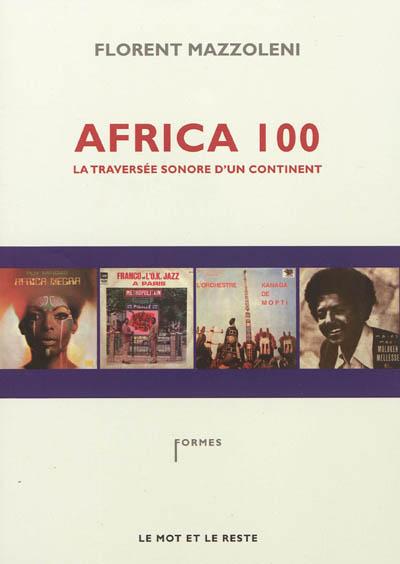 Africa 100 : la traversée d'un continent | Mazzoleni, Florent (1974-....). Auteur du commentaire