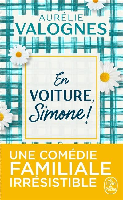 En voiture, Simone ! / Aurélie Valognes | Valognes, Aurélie (1983-....). Auteur