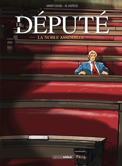 Le député. Vol. 1. La noble Assemblée
